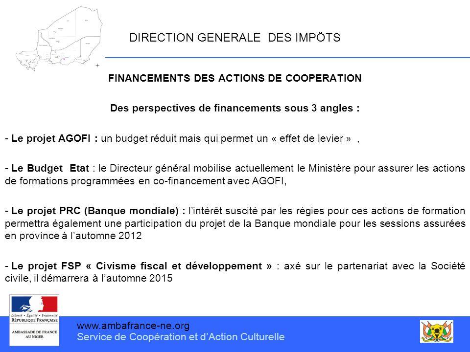 www.ambafrance-ne.org Service de Coopération et d'Action Culturelle DIRECTION GENERALE DES IMPÖTS FINANCEMENTS DES ACTIONS DE COOPERATION Des perspect