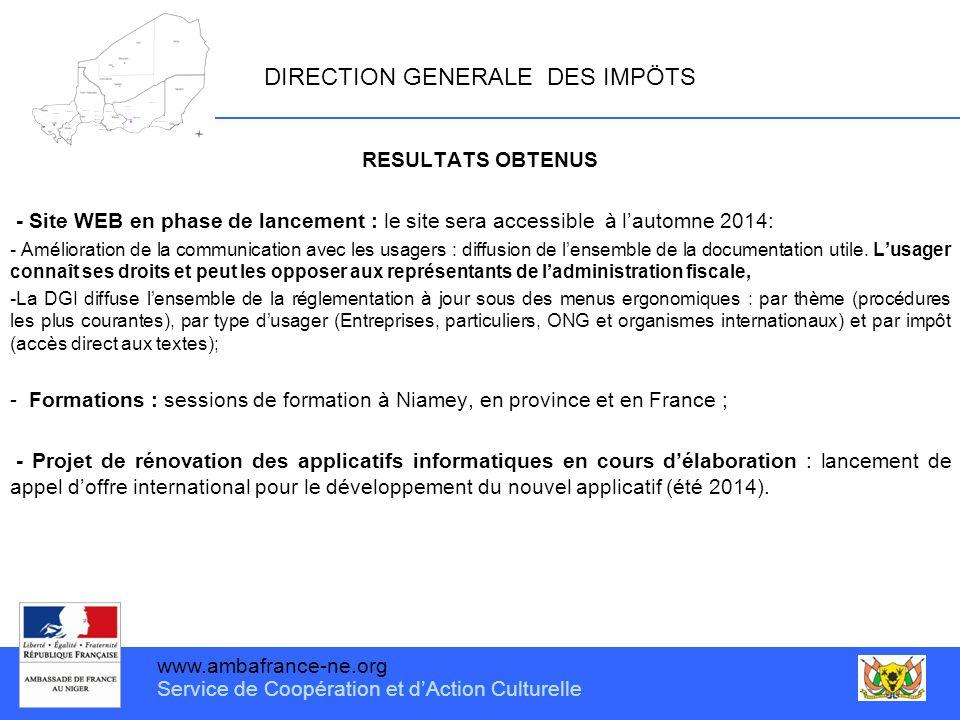 www.ambafrance-ne.org Service de Coopération et d'Action Culturelle DIRECTION GENERALE DES IMPÖTS RESULTATS OBTENUS - Site WEB en phase de lancement :