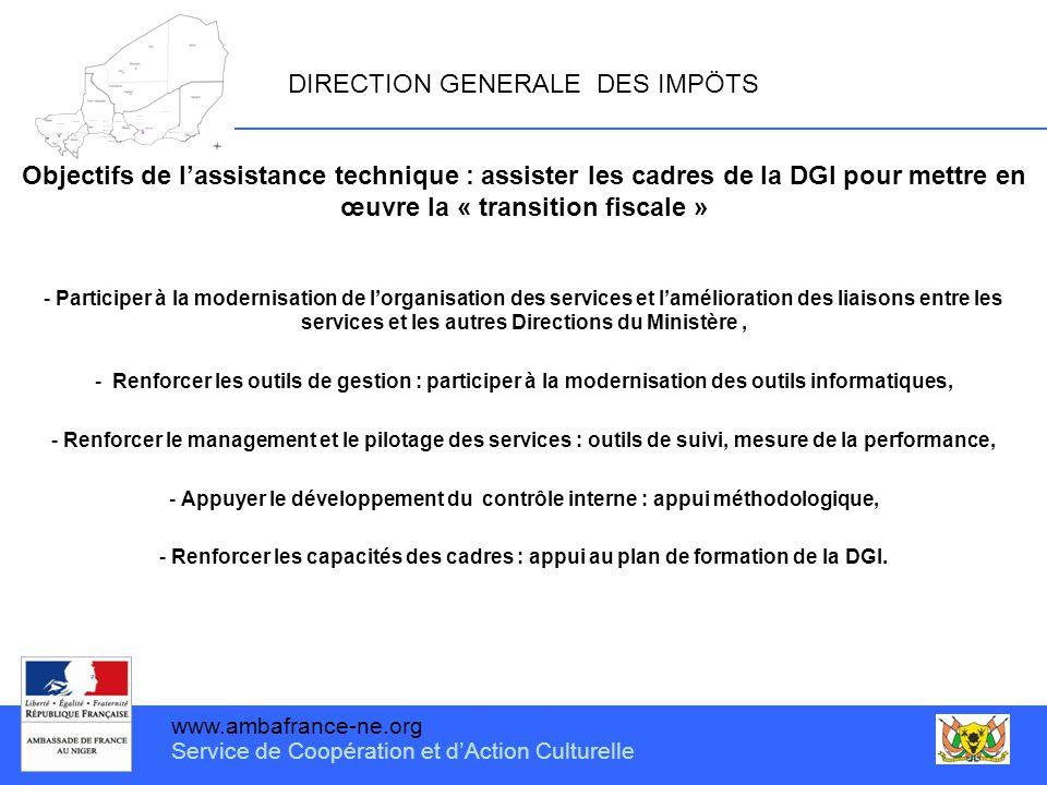 www.ambafrance-ne.org Service de Coopération et d'Action Culturelle DIRECTION GENERALE DES IMPÖTS Objectifs de l'assistance technique : assister les c