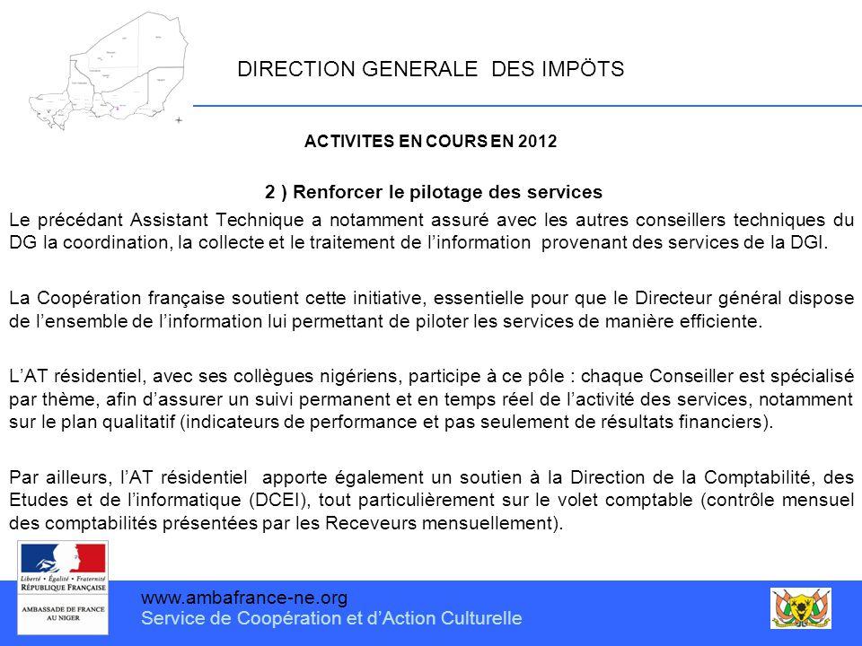 www.ambafrance-ne.org Service de Coopération et d'Action Culturelle DIRECTION GENERALE DES IMPÖTS ACTIVITES EN COURS EN 2012 2 ) Renforcer le pilotage