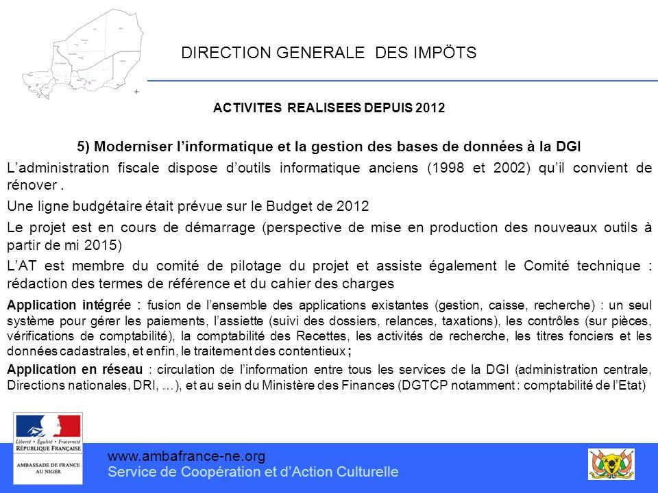 www.ambafrance-ne.org Service de Coopération et d'Action Culturelle DIRECTION GENERALE DES IMPÖTS ACTIVITES REALISEES DEPUIS 2012 5) Moderniser l'info