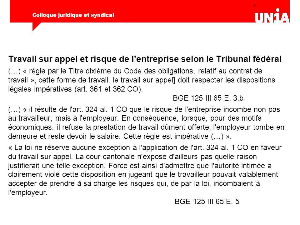 10 Colloque juridique et syndical Travail sur appel et risque de l'entreprise selon le Tribunal fédéral (…) « régie par le Titre dixième du Code des o