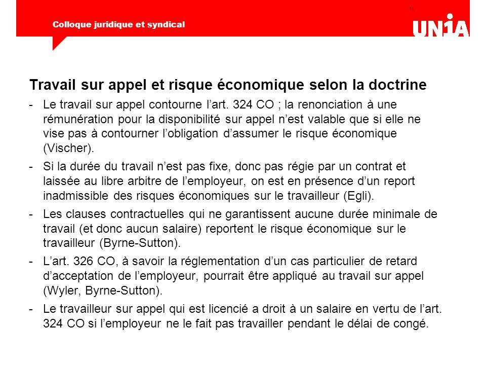 11 Colloque juridique et syndical Travail sur appel et risque économique selon la doctrine -Le travail sur appel contourne l'art.