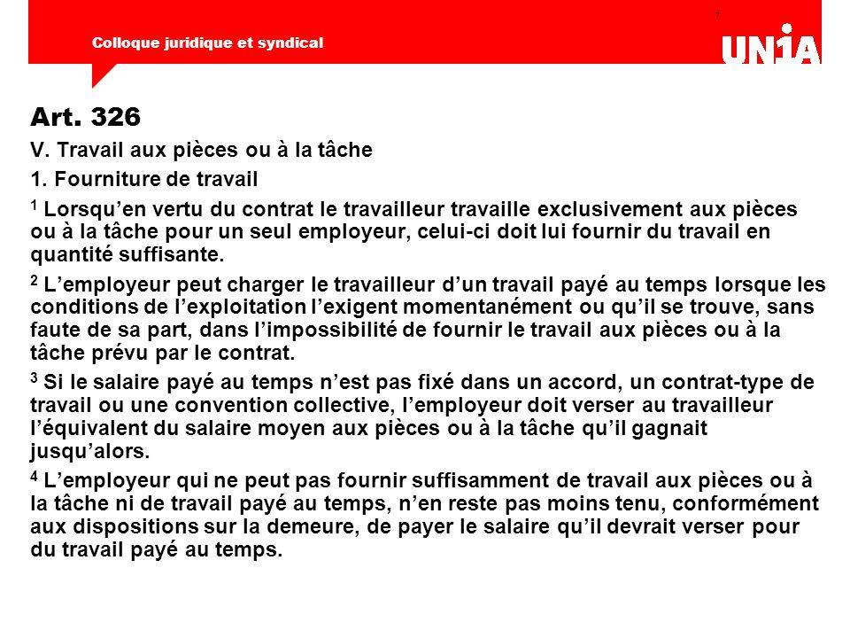 7 Colloque juridique et syndical Art. 326 V. Travail aux pièces ou à la tâche 1.
