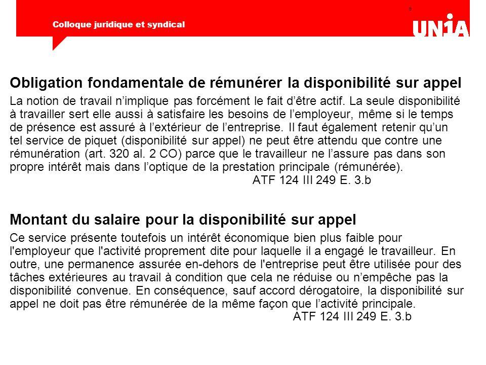 20 Colloque juridique et syndical -Unia demande que les modifications à court terme des plans de travail donnent droit à des suppléments salariaux.