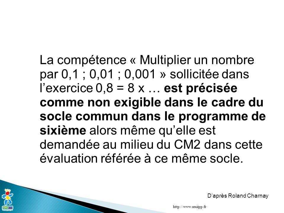 La compétence « Multiplier un nombre par 0,1 ; 0,01 ; 0,001 » sollicitée dans l'exercice 0,8 = 8 x … est précisée comme non exigible dans le cadre du socle commun dans le programme de sixième alors même qu'elle est demandée au milieu du CM2 dans cette évaluation référée à ce même socle.