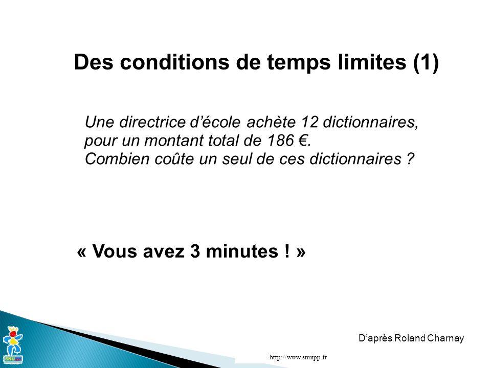Des conditions de temps limites (1) « Vous avez 3 minutes .