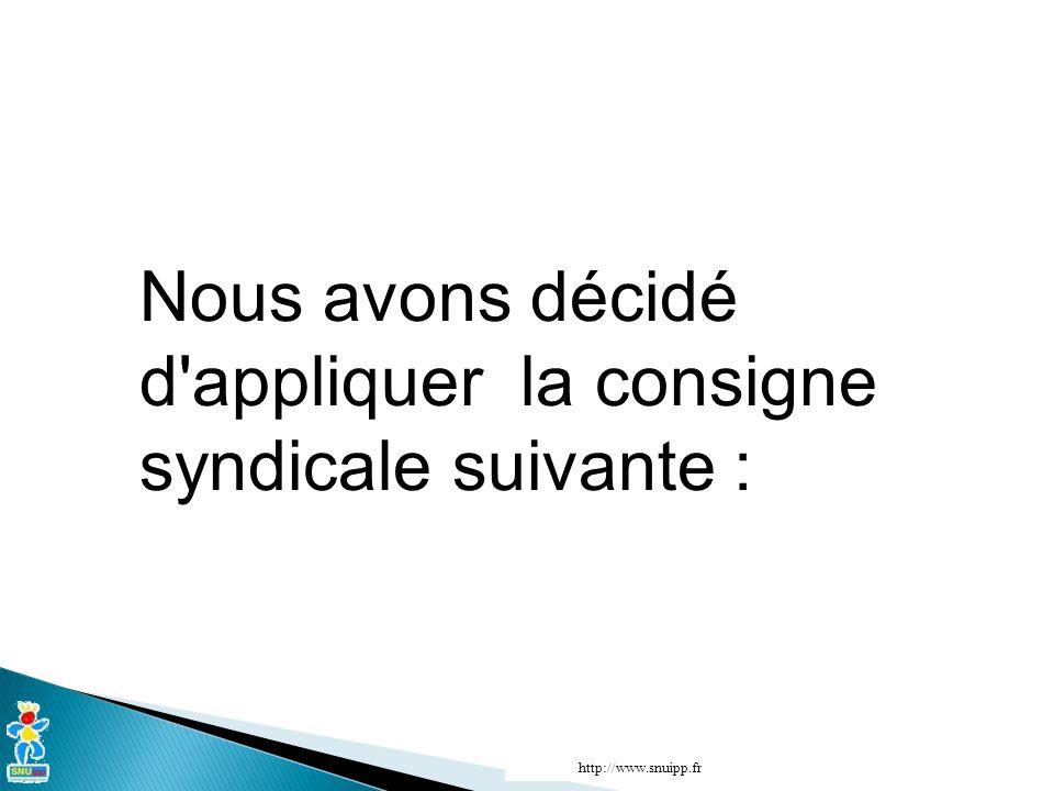 Nous avons décidé d appliquer la consigne syndicale suivante : http://www.snuipp.fr