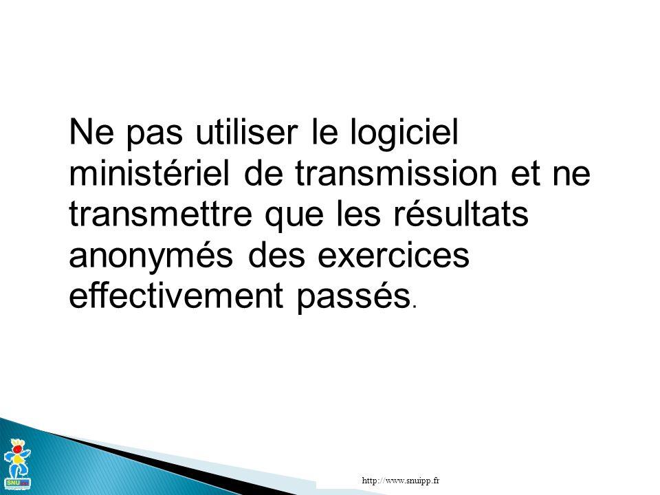 Ne pas utiliser le logiciel ministériel de transmission et ne transmettre que les résultats anonymés des exercices effectivement passés.