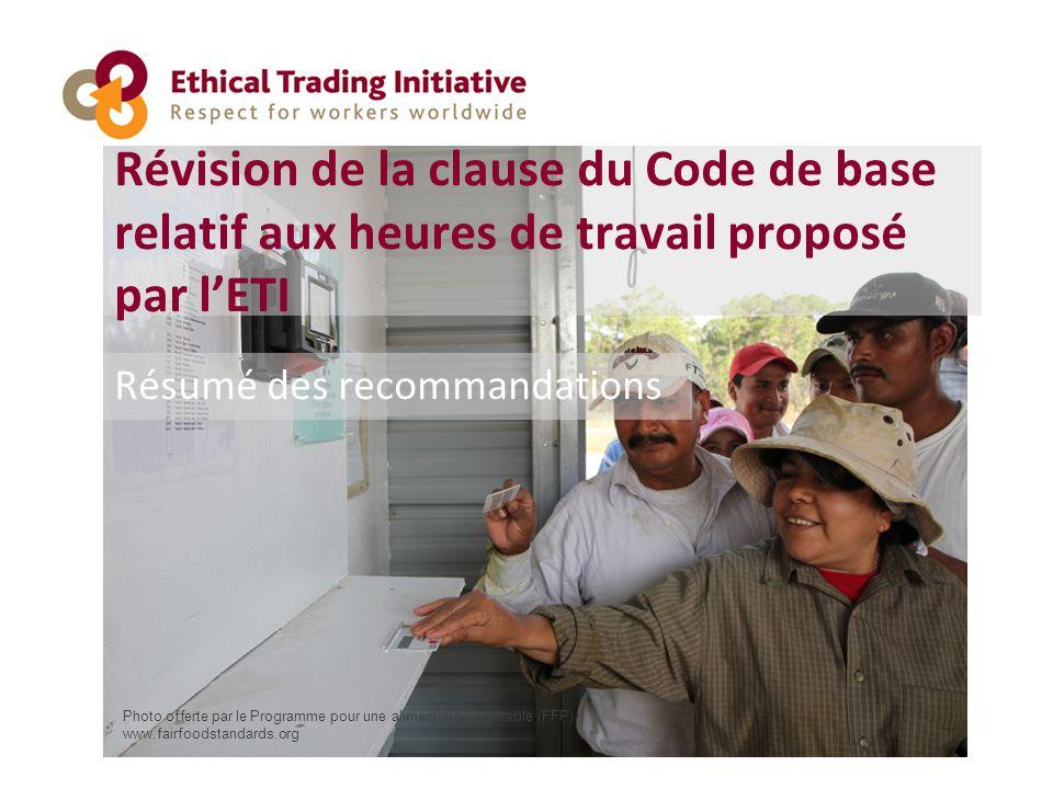 Révision de la clause du Code de base relatif aux heures de travail proposé par l'ETI Résumé des recommandations Photo offerte par le Programme pour u