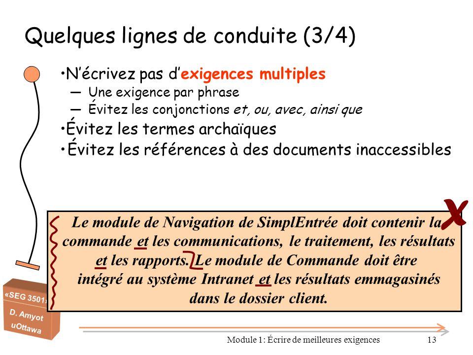 «SEG 3501» D. Amyot uOttawa Module 1: Écrire de meilleures exigences13 Quelques lignes de conduite (3/4) N'écrivez pas d'exigences multiples ―Une exig