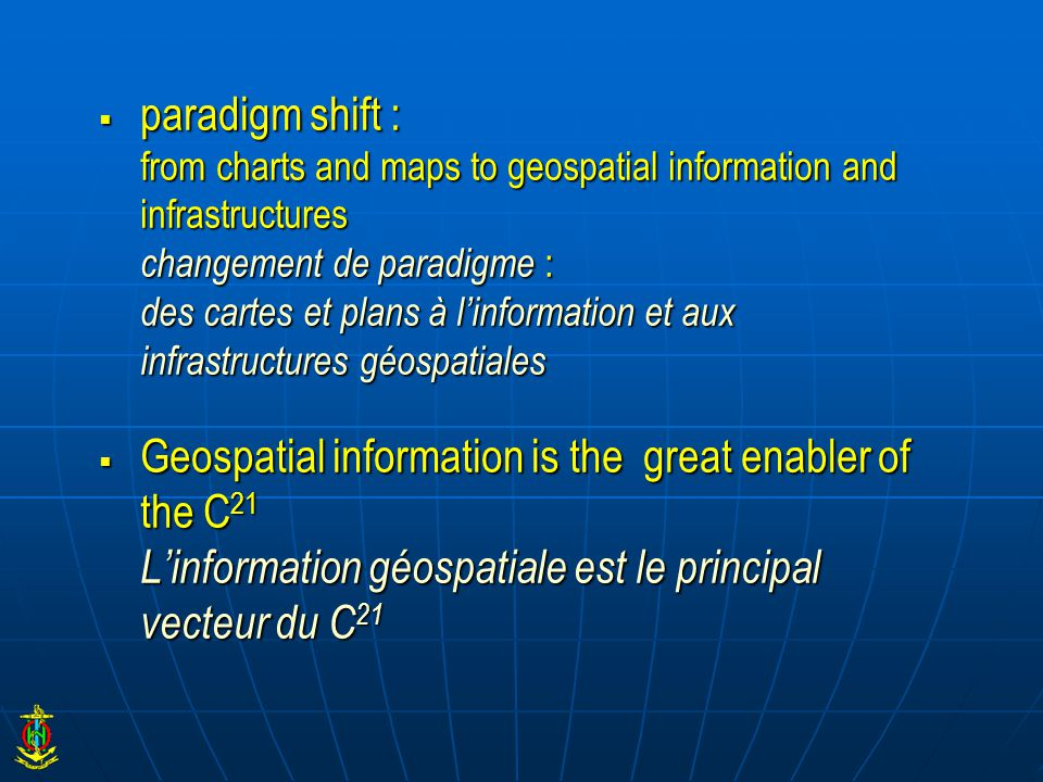  paradigm shift : from charts and maps to geospatial information and infrastructures changement de paradigme : des cartes et plans à l'information et