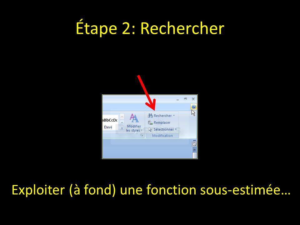 Étape 2: Rechercher Exploiter (à fond) une fonction sous-estimée…