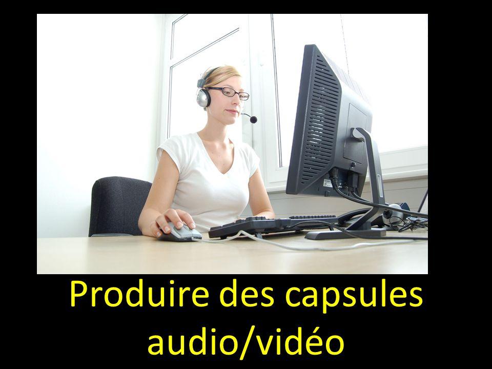Produire des capsules audio/vidéo