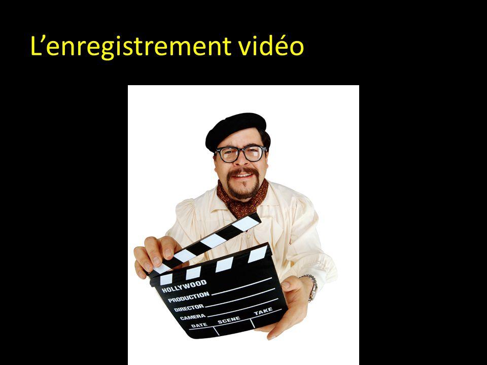 L'enregistrement vidéo