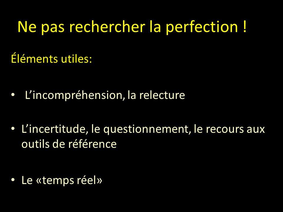 Ne pas rechercher la perfection .