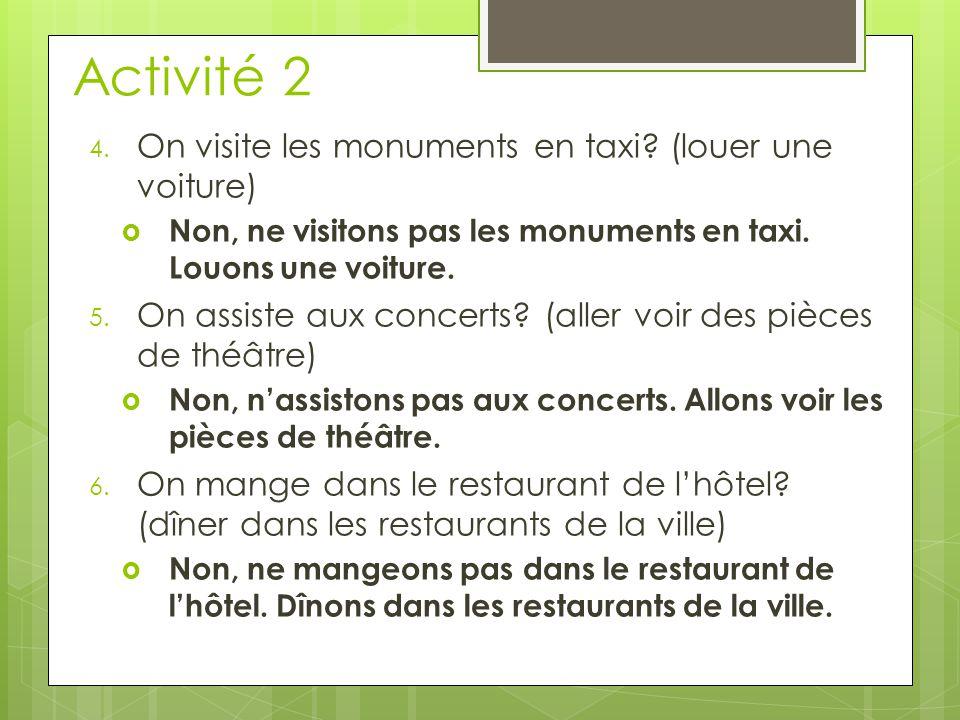 Activité 2 4. On visite les monuments en taxi.