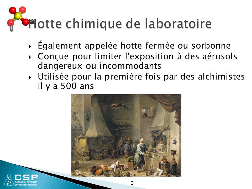 3 Hotte chimique de laboratoire  Également appelée hotte fermée ou sorbonne  Conçue pour limiter l'exposition à des aérosols dangereux ou incommodan