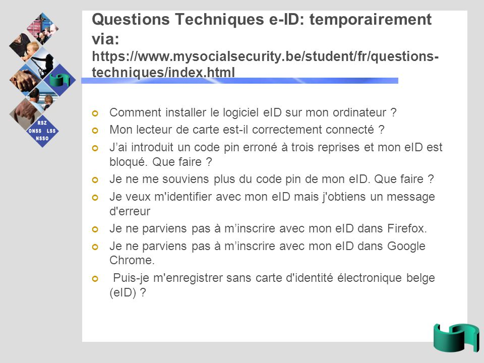Questions Techniques e-ID: temporairement via: https://www.mysocialsecurity.be/student/fr/questions- techniques/index.html Comment installer le logiciel eID sur mon ordinateur .