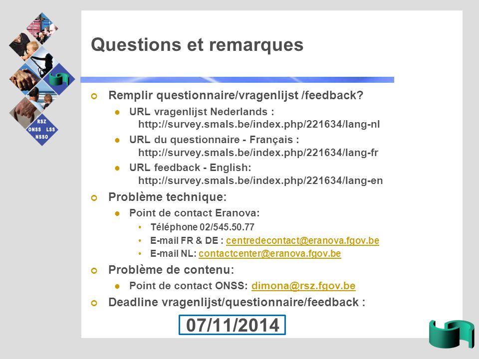 Questions et remarques Remplir questionnaire/vragenlijst /feedback.