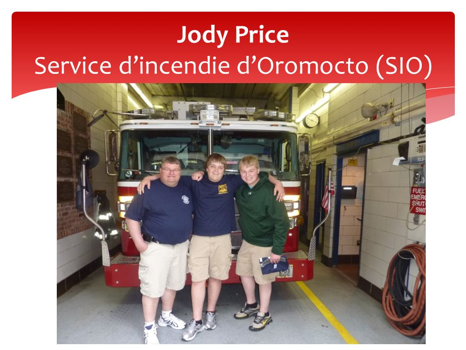 Jody Price Service d'incendie d'Oromocto (SIO)