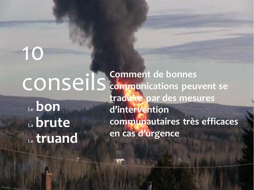 Le bon La brute Le truand 10 conseils Comment de bonnes communications peuvent se traduire par des mesures d'intervention communautaires très efficaces en cas d'urgence