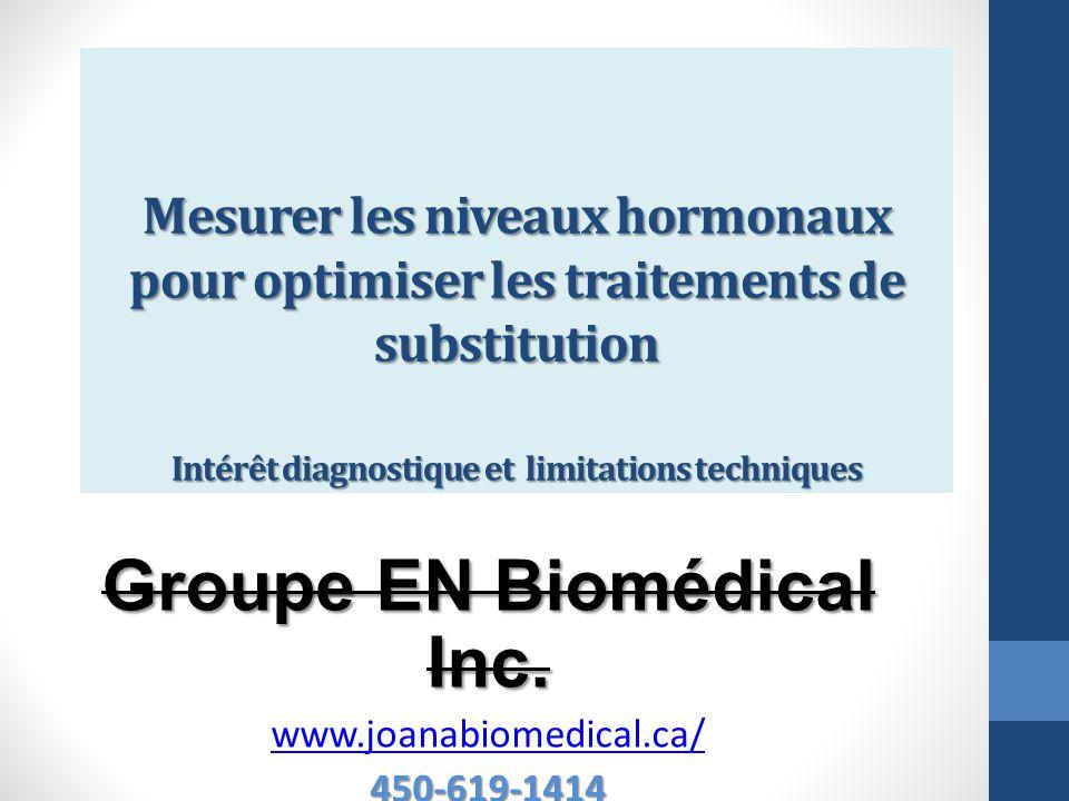 Mesurer les niveaux hormonaux pour optimiser les traitements de substitution Intérêt diagnostique et limitations techniques Groupe EN Biomédical Inc.