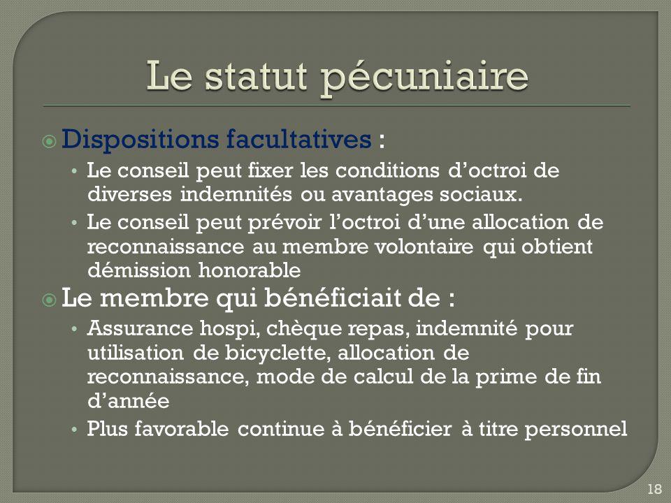  Dispositions facultatives : Le conseil peut fixer les conditions d'octroi de diverses indemnités ou avantages sociaux. Le conseil peut prévoir l'oct