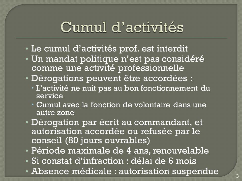 Le cumul d'activités prof. est interdit Un mandat politique n'est pas considéré comme une activité professionnelle Dérogations peuvent être accordées