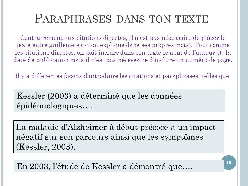 P ARAPHRASES DANS TON TEXTE 10 Kessler (2003) a déterminé que les données épidémiologiques….