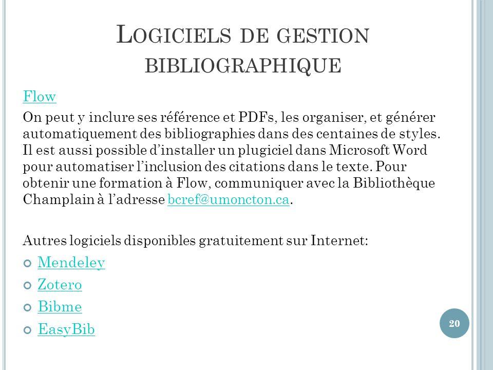 L OGICIELS DE GESTION BIBLIOGRAPHIQUE Flow On peut y inclure ses référence et PDFs, les organiser, et générer automatiquement des bibliographies dans des centaines de styles.
