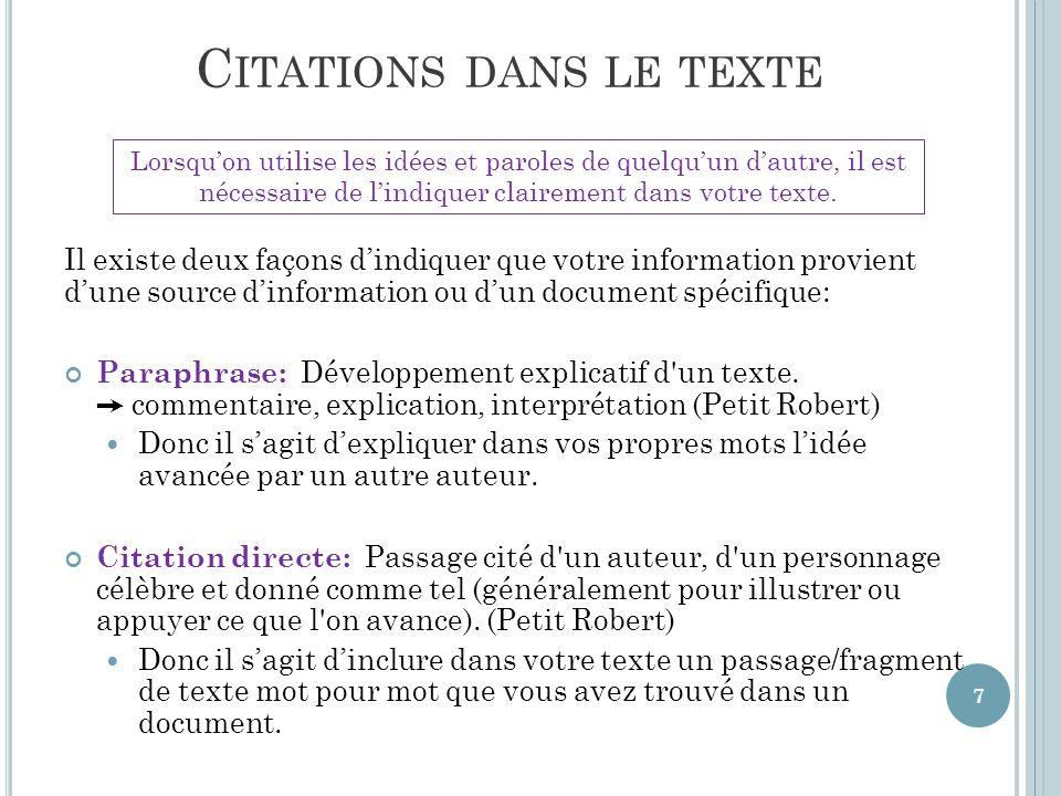 C ITATIONS DANS LE TEXTE Il existe deux façons d'indiquer que votre information provient d'une source d'information ou d'un document spécifique: Paraphrase: Développement explicatif d un texte.
