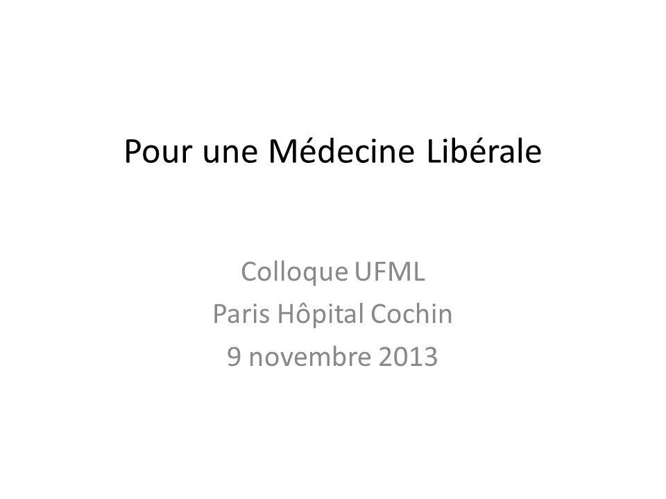 Pour une Médecine Libérale Colloque UFML Paris Hôpital Cochin 9 novembre 2013
