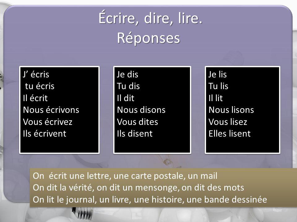 Écrire, dire, lire. Réponses Écrire, dire, lire.
