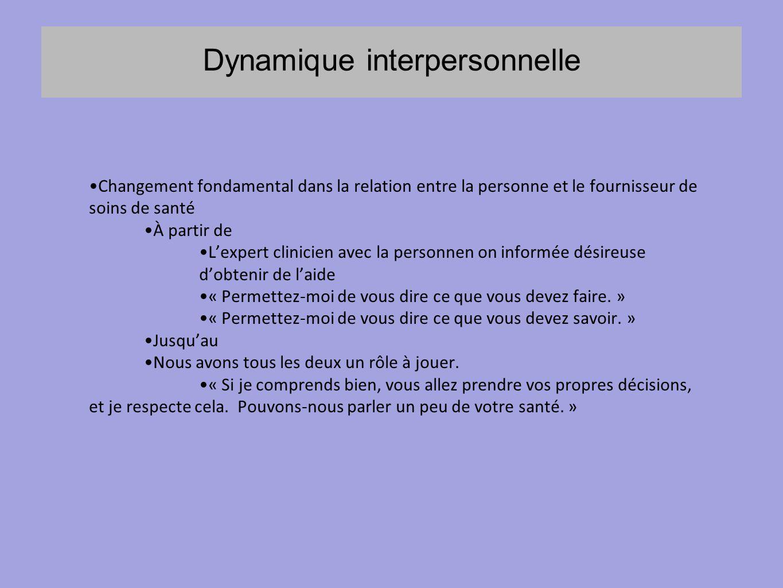 Dynamique interpersonnelle Changement fondamental dans la relation entre la personne et le fournisseur de soins de santé À partir de L'expert clinicie
