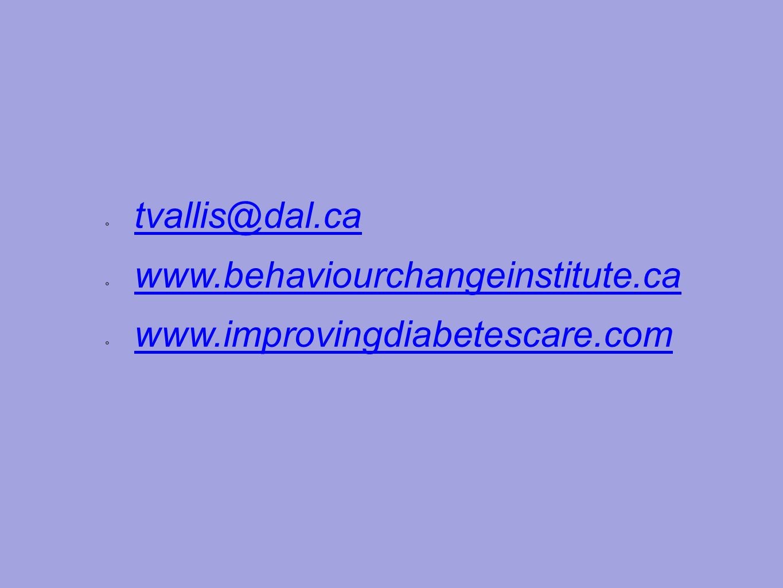 tvallis@dal.ca www.behaviourchangeinstitute.ca www.improvingdiabetescare.com