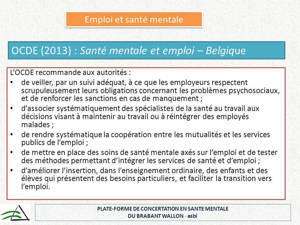 L'OCDE recommande aux autorités : de veiller, par un suivi adéquat, à ce que les employeurs respectent scrupuleusement leurs obligations concernant le