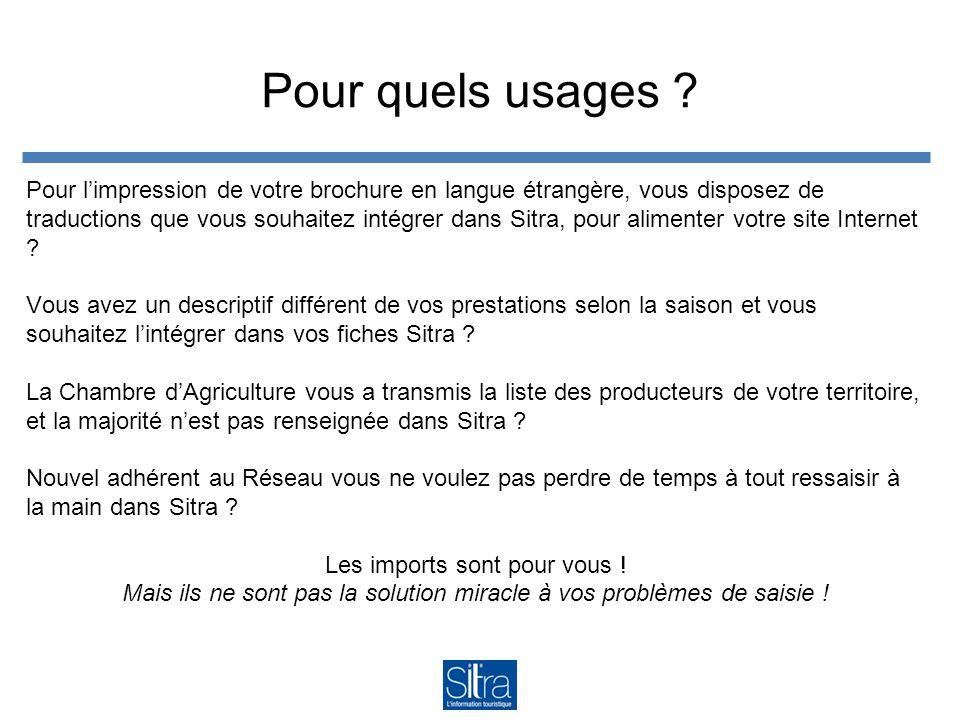 Pour quels usages ? Pour l'impression de votre brochure en langue étrangère, vous disposez de traductions que vous souhaitez intégrer dans Sitra, pour