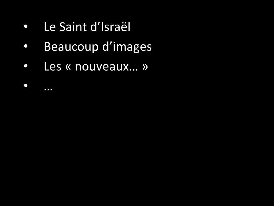 Le Saint d'Israël Beaucoup d'images Les « nouveaux… » …