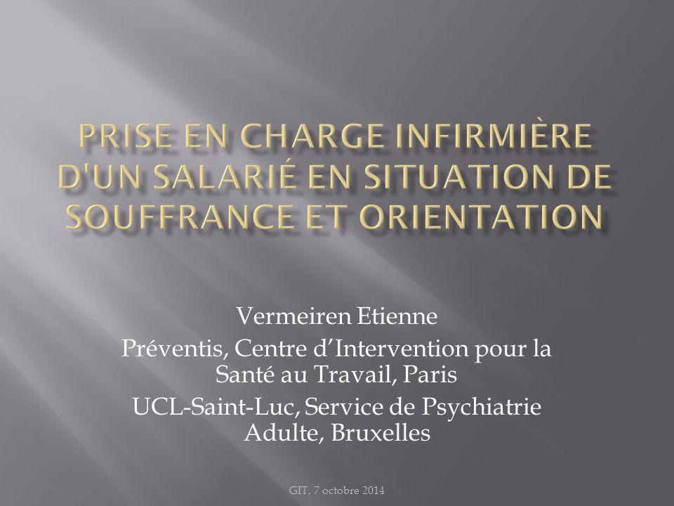 Vermeiren Etienne Préventis, Centre d'Intervention pour la Santé au Travail, Paris UCL-Saint-Luc, Service de Psychiatrie Adulte, Bruxelles GIT, 7 octo