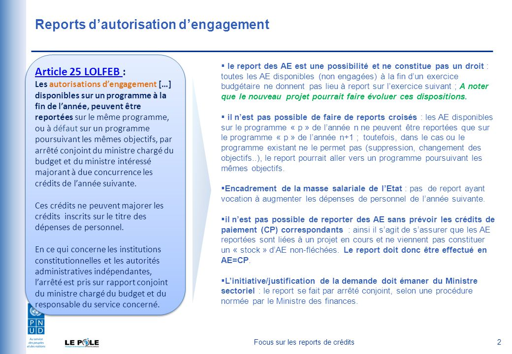 2 Reports d'autorisation d'engagement Article 25 LOLFEB Article 25 LOLFEB : Les autorisations d'engagement […] disponibles sur un programme à la fin d