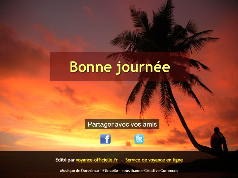 Bonne journée Partager avec vos amis Edité par voyance-officielle.fr - Service de voyance en ligne Musique de Oursvince - Etincelle - sous licence Cre