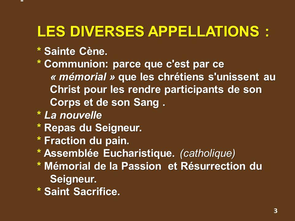LES DIVERSES APPELLATIONS : * Sainte Cène.