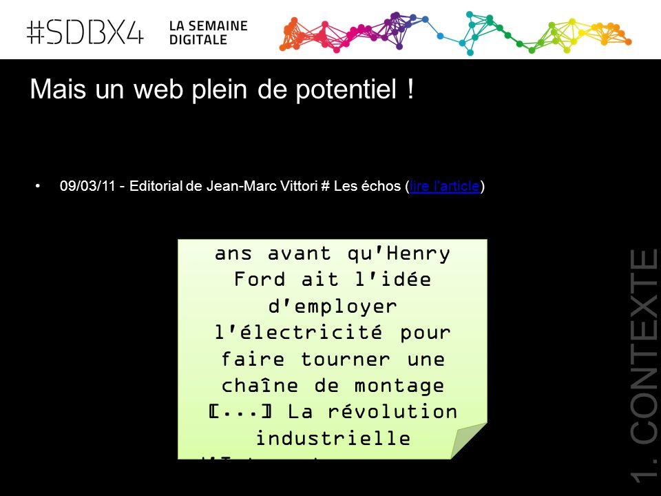 Mais un web plein de potentiel ! 09/03/11 - Editorial de Jean-Marc Vittori # Les échos (lire l'article)lire l'article