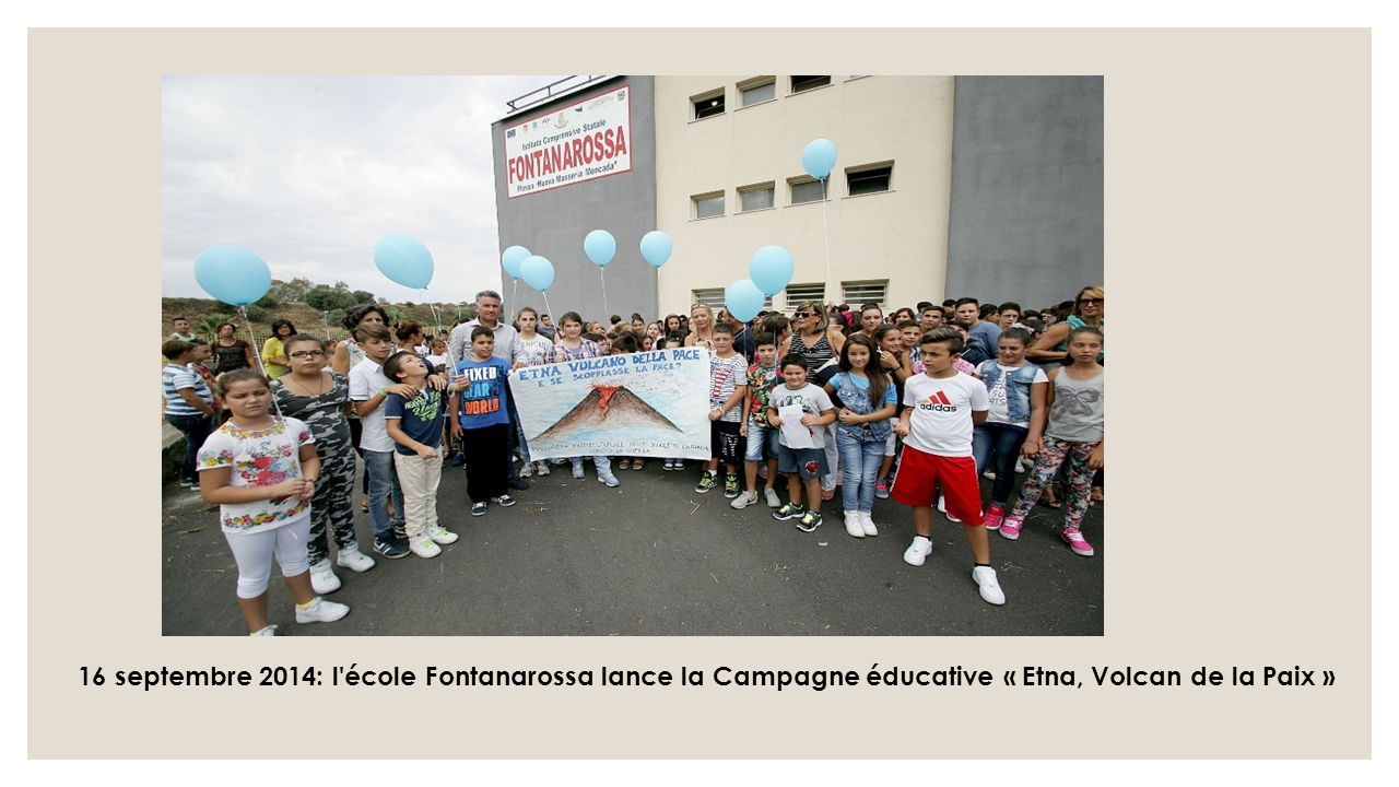 16 septembre 2014: l école Fontanarossa lance la Campagne éducative « Etna, Volcan de la Paix »