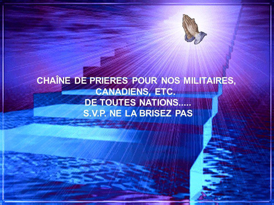 CHAÎNE DE PRIERES POUR NOS MILITAIRES, CANADIENS, ETC.