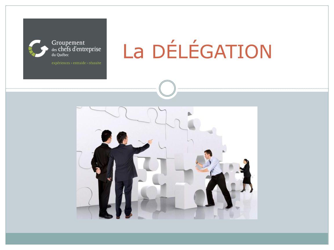 2. La sécurité La délégation, et après…