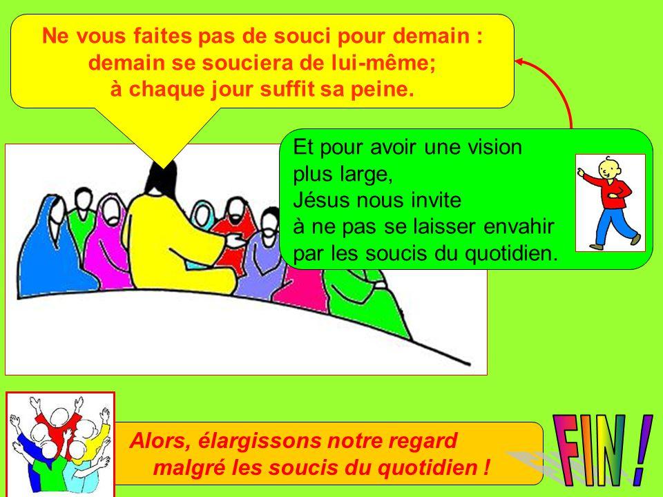 Extrait de « Mille images d'Évangile » de Jean François KIEFFER (Presse d'Île de France) Ne vous faites pas de souci pour demain : demain se souciera