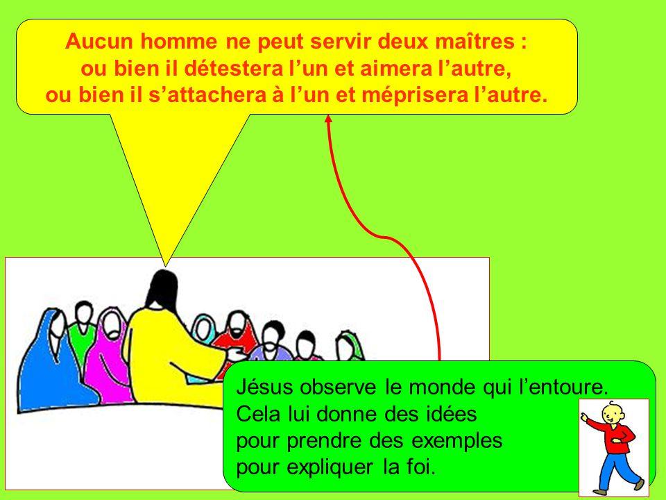 Extrait de « Mille images d'Évangile » de Jean François KIEFFER (Presse d'Île de France) Aucun homme ne peut servir deux maîtres : ou bien il détester