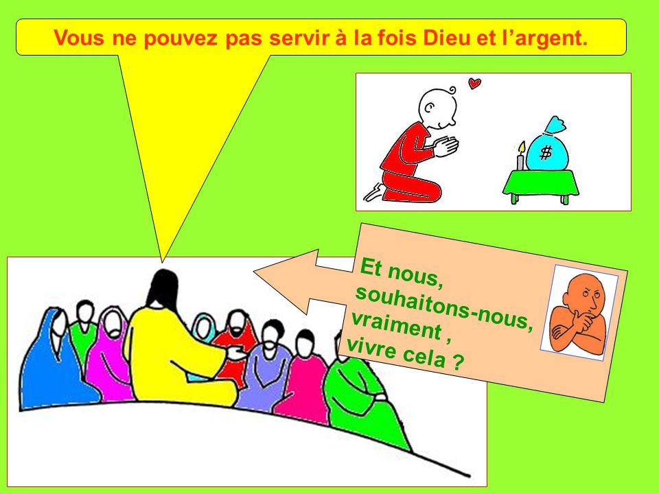 Extrait de « Mille images d'Évangile » de Jean François KIEFFER (Presse d'Île de France) Vous ne pouvez pas servir à la fois Dieu et l'argent. Et nous